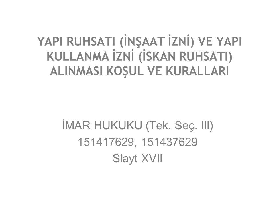 İMAR HUKUKU (Tek. Seç. III) 151417629, 151437629 Slayt XVII