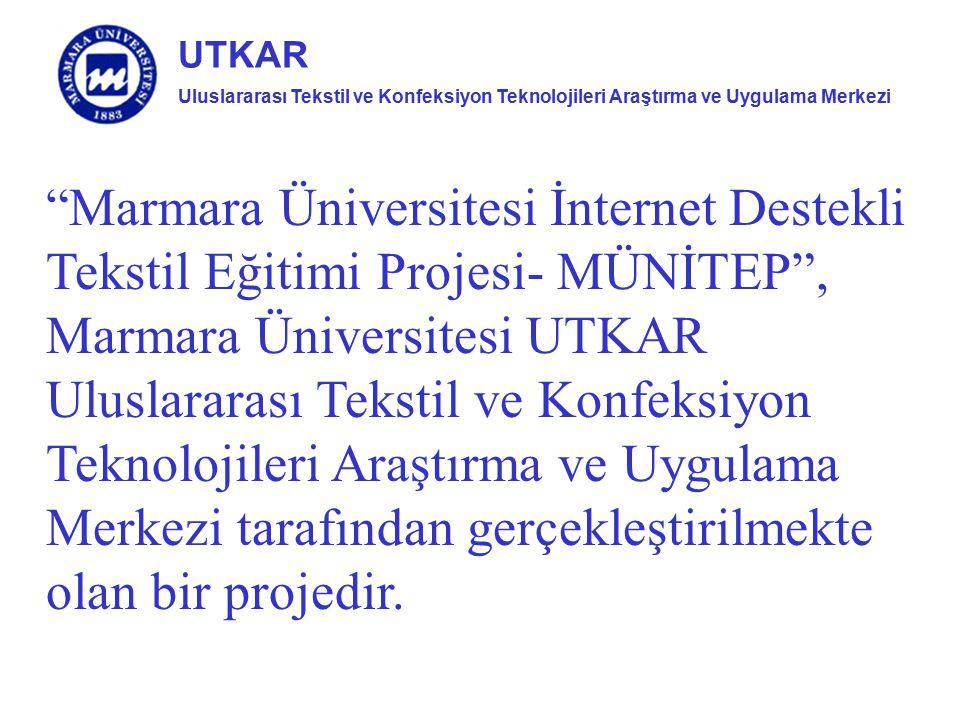 Marmara Üniversitesi İnternet Destekli Tekstil Eğitimi Projesi- MÜNİTEP , Marmara Üniversitesi UTKAR Uluslararası Tekstil ve Konfeksiyon Teknolojileri Araştırma ve Uygulama Merkezi tarafından gerçekleştirilmekte olan bir projedir.