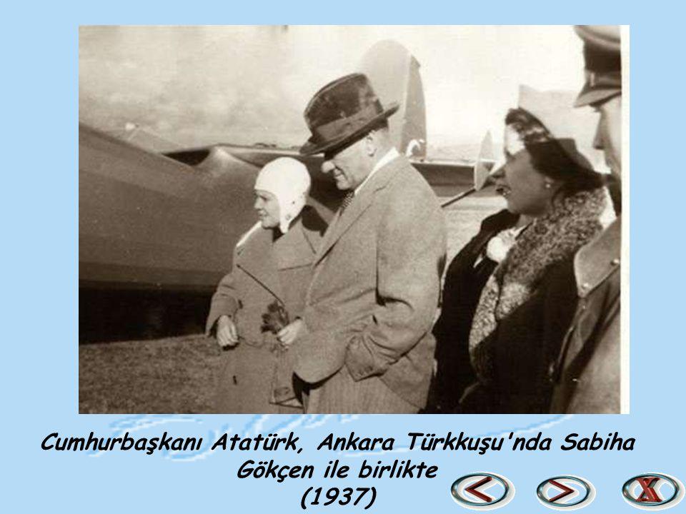 Cumhurbaşkanı Atatürk, Ankara Türkkuşu nda Sabiha Gökçen ile birlikte (1937)