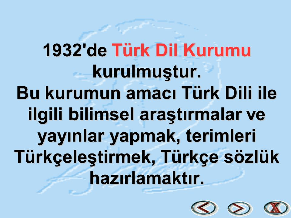 1932 de Türk Dil Kurumu kurulmuştur