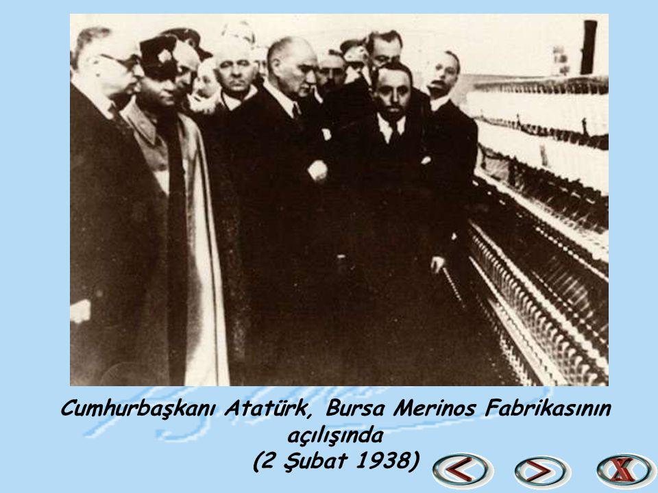 Cumhurbaşkanı Atatürk, Bursa Merinos Fabrikasının açılışında (2 Şubat 1938)