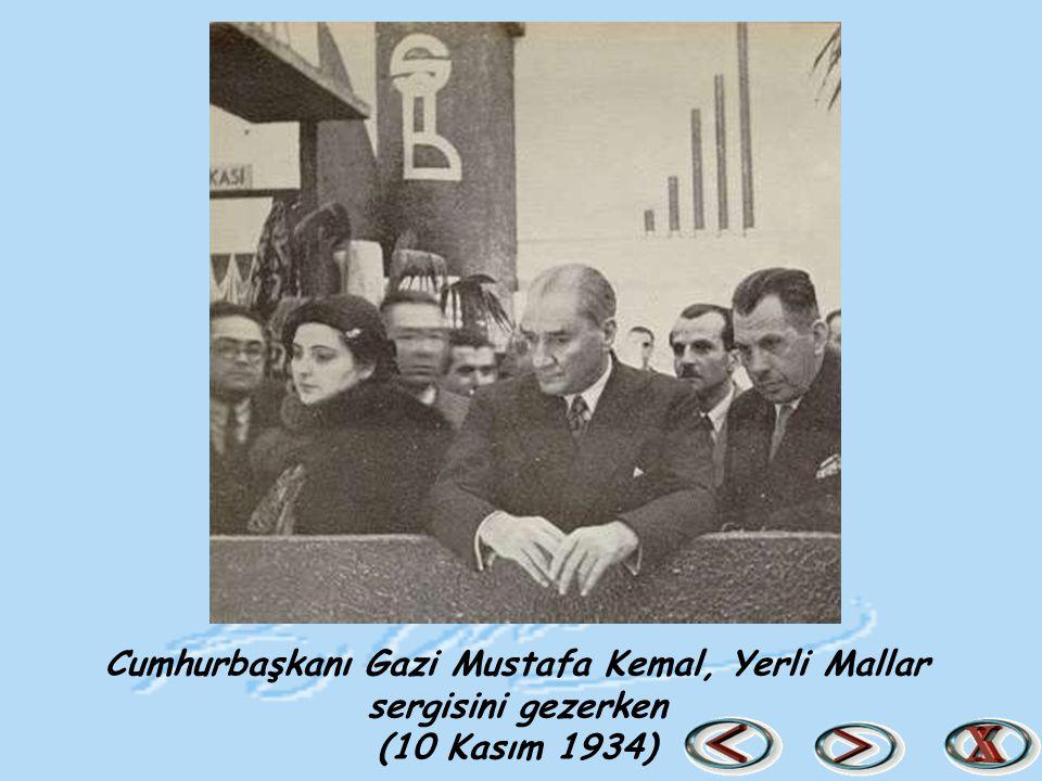 Cumhurbaşkanı Gazi Mustafa Kemal, Yerli Mallar sergisini gezerken