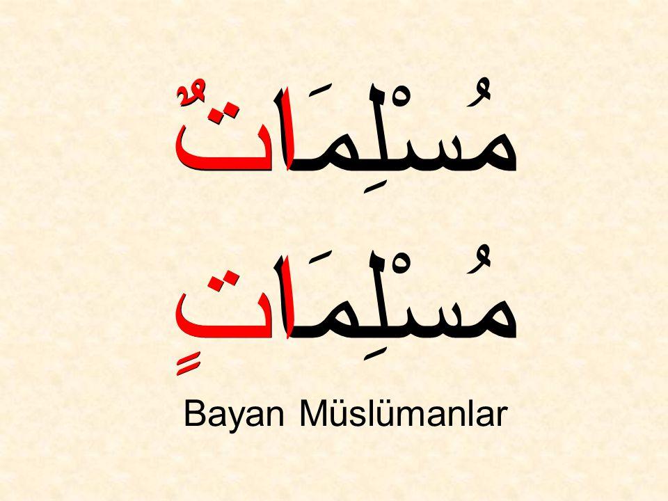 مُسْلِمَاتٌ مُسْلِمَاتٍ Bayan Müslümanlar