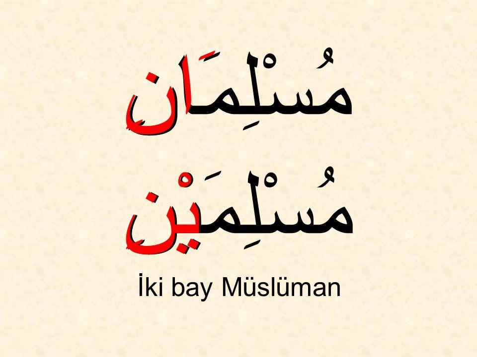 مُسْلِمَانِ مُسْلِمَيْنِ İki bay Müslüman