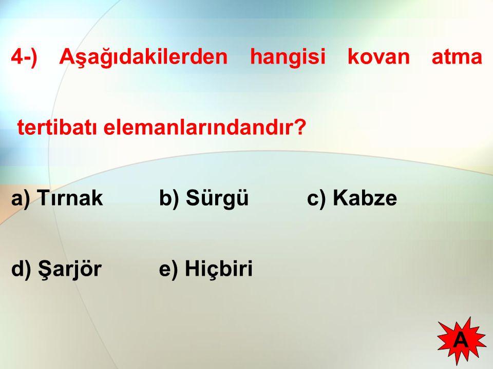 4-) Aşağıdakilerden hangisi kovan atma tertibatı elemanlarındandır