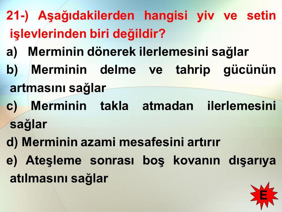 21-) Aşağıdakilerden hangisi yiv ve setin işlevlerinden biri değildir