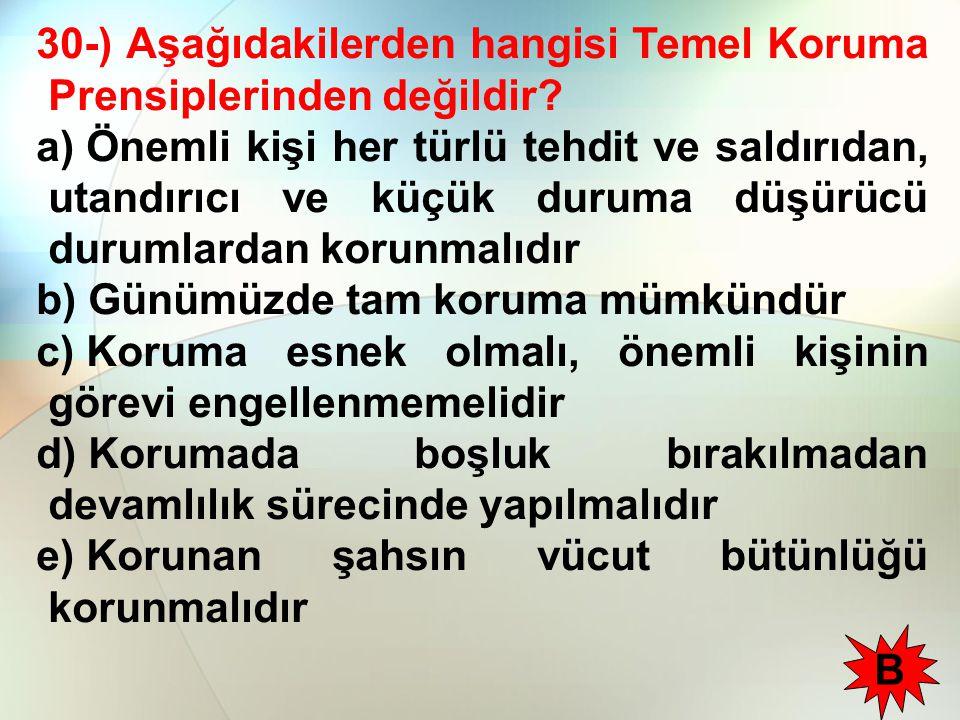 30-) Aşağıdakilerden hangisi Temel Koruma Prensiplerinden değildir