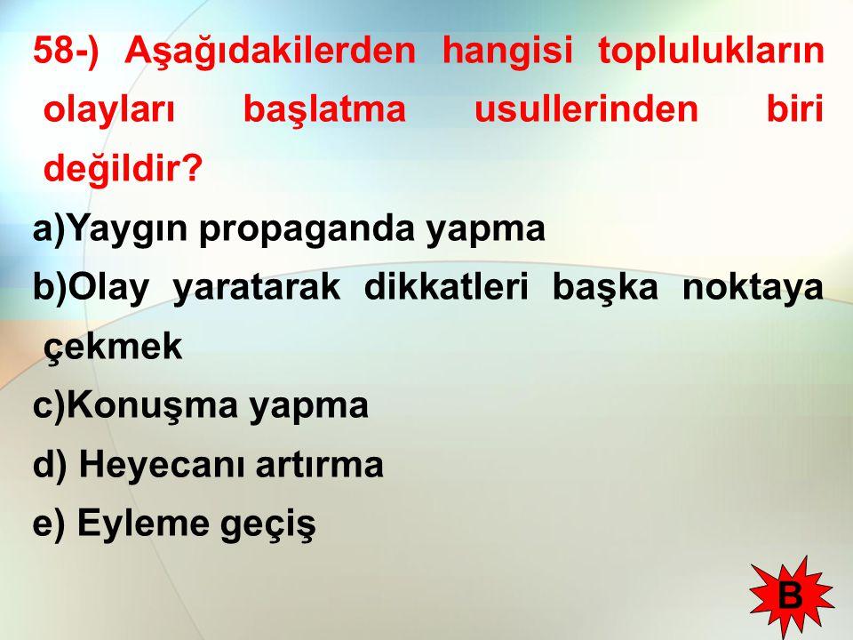 58-) Aşağıdakilerden hangisi toplulukların olayları başlatma usullerinden biri değildir