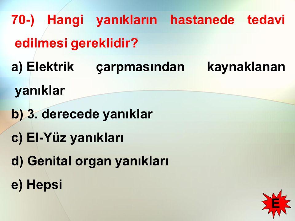 70-) Hangi yanıkların hastanede tedavi edilmesi gereklidir
