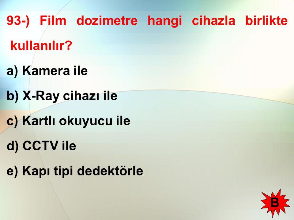 93-) Film dozimetre hangi cihazla birlikte kullanılır