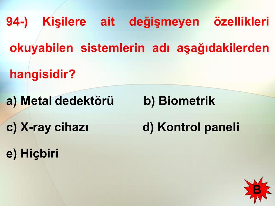 94-) Kişilere ait değişmeyen özellikleri okuyabilen sistemlerin adı aşağıdakilerden hangisidir