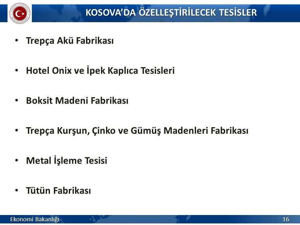 KOSOVA'DA ÖZELLEŞTİRİLECEK TESİSLER