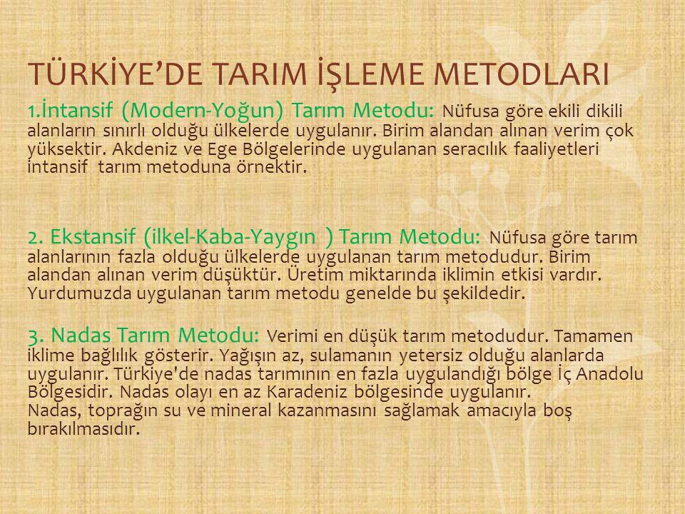 TÜRKİYE'DE TARIM İŞLEME METODLARI