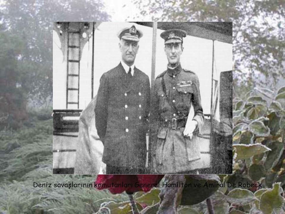 Deniz savaşlarının komutanları General Hamilton ve Amiral De Robeck