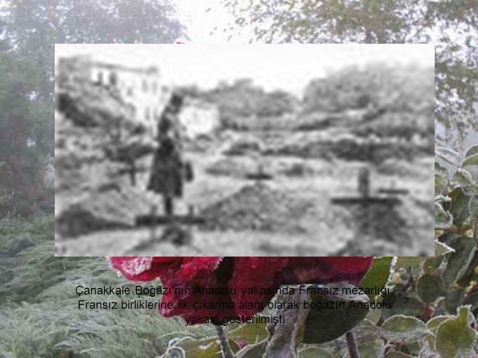 Çanakkale Boğazı nın Anadolu yakasında Fransız mezarlığı