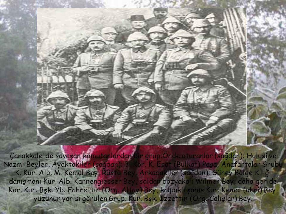 Çanakkale de savaşan komutanlardan bir grup:Önde oturanlar (sağdan); Hulusi ve Nazmi Beyler, Ayaktakiler (sağdan); 3.