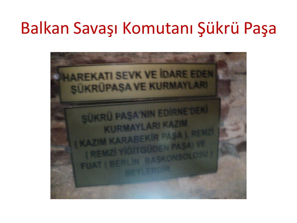 Balkan Savaşı Komutanı Şükrü Paşa
