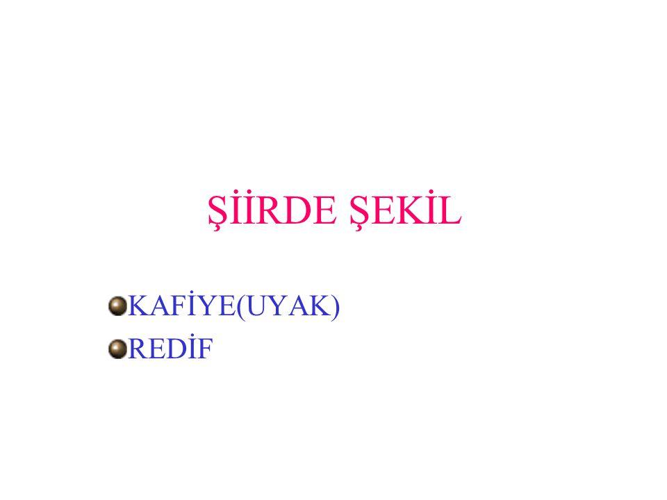 ŞİİRDE ŞEKİL KAFİYE(UYAK) REDİF