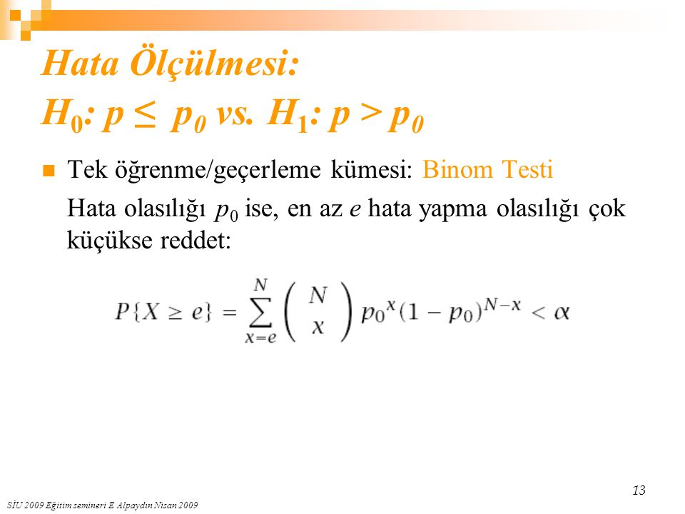 Hata Ölçülmesi: H0: p ≤ p0 vs. H1: p > p0