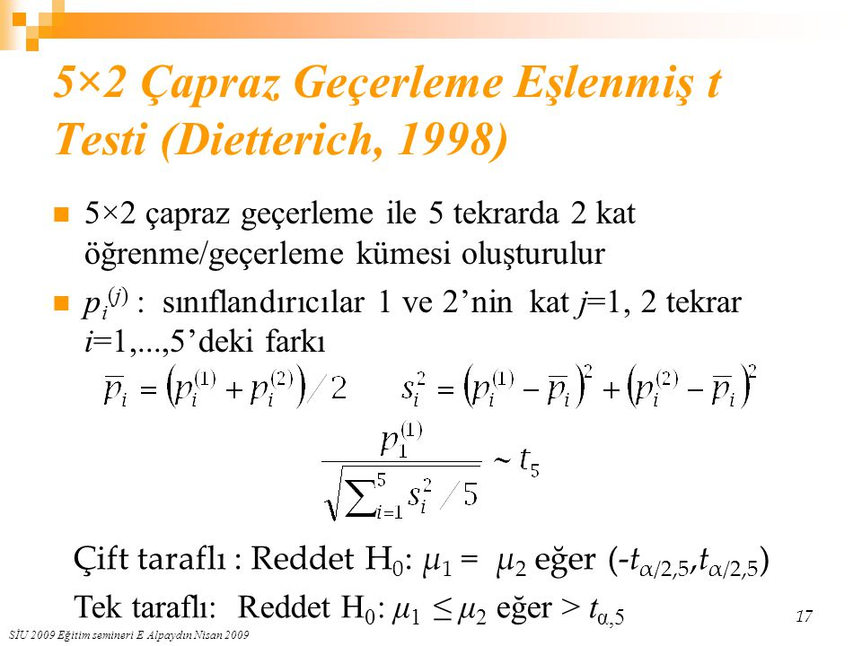 5×2 Çapraz Geçerleme Eşlenmiş t Testi (Dietterich, 1998)