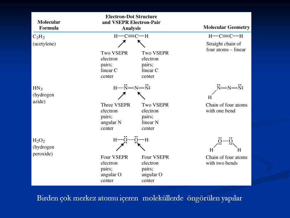 Birden çok merkez atomu içeren moleküllerde öngörülen yapılar