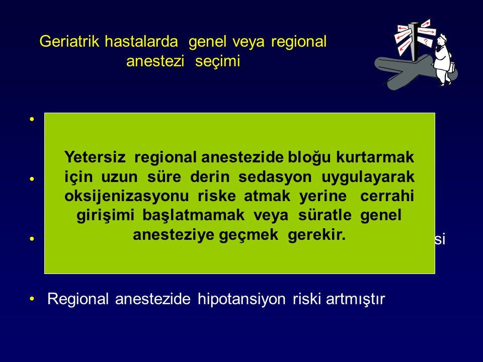 Geriatrik hastalarda genel veya regional anestezi seçimi