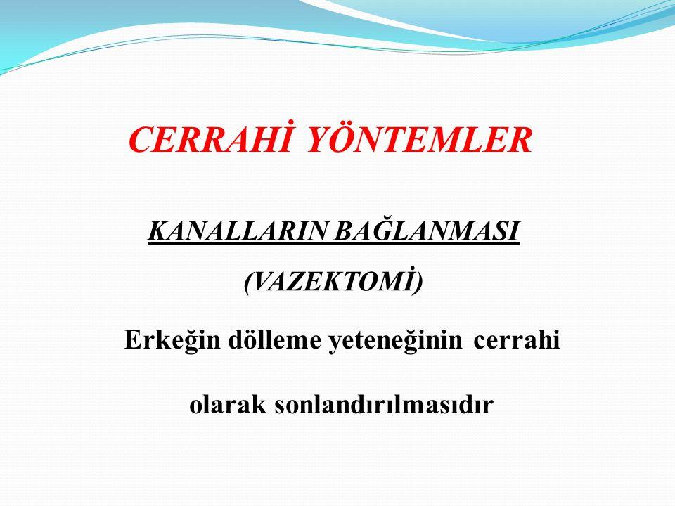 CERRAHİ YÖNTEMLER KANALLARIN BAĞLANMASI (VAZEKTOMİ)