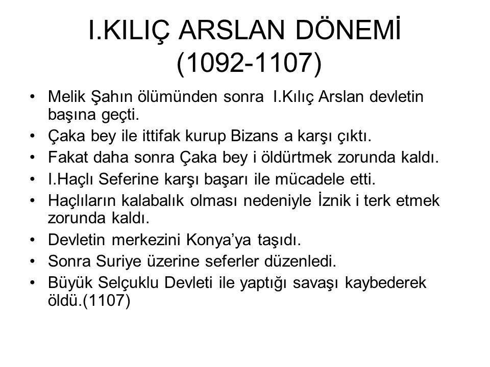 I.KILIÇ ARSLAN DÖNEMİ (1092-1107)