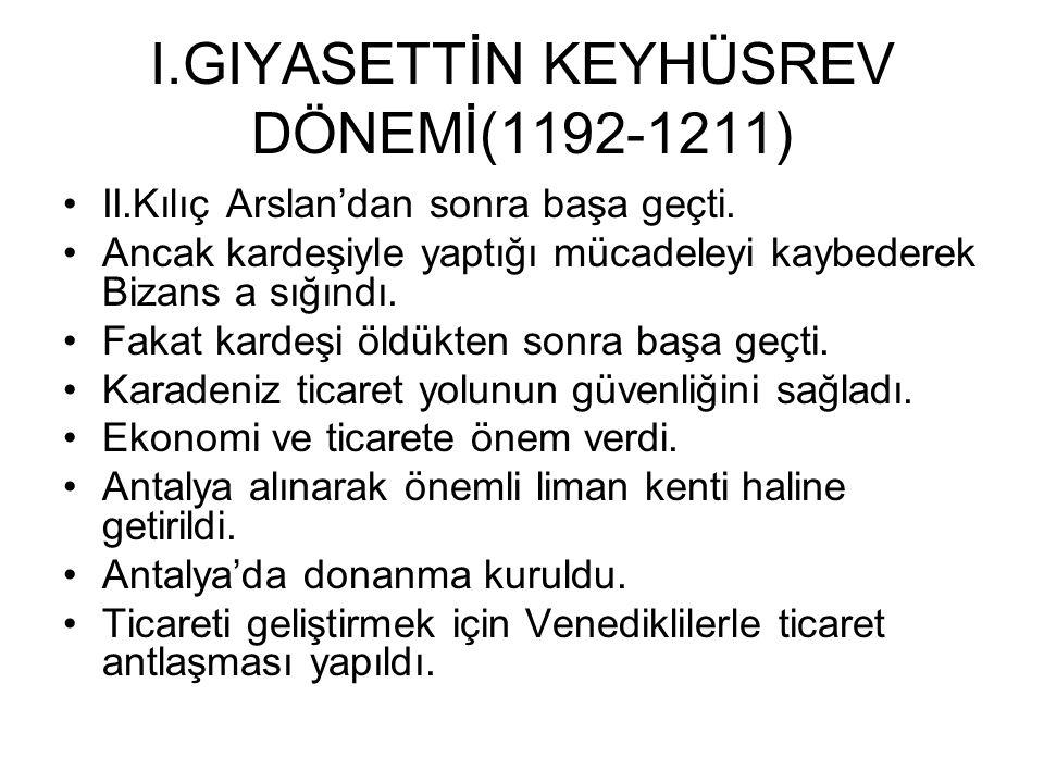 I.GIYASETTİN KEYHÜSREV DÖNEMİ(1192-1211)