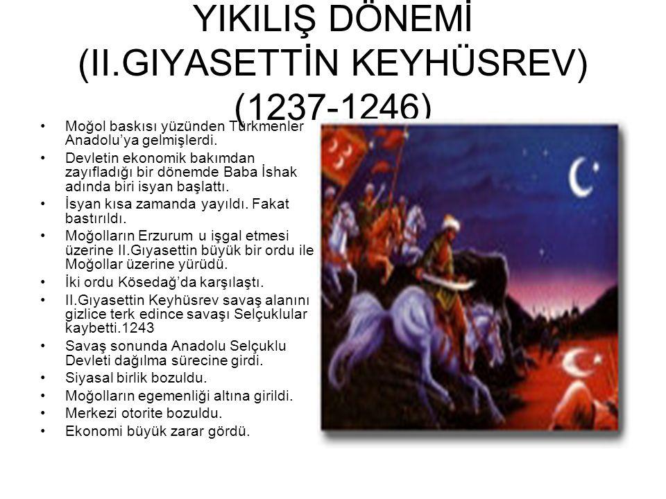 YIKILIŞ DÖNEMİ (II.GIYASETTİN KEYHÜSREV) (1237-1246)