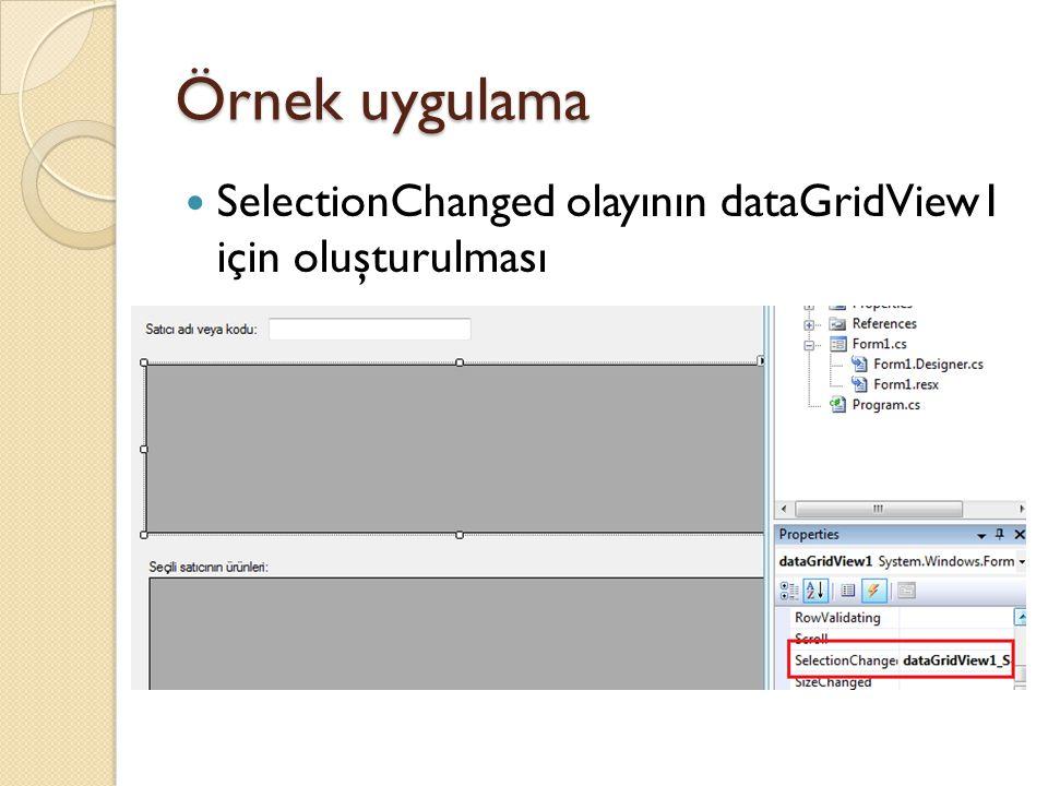 Örnek uygulama SelectionChanged olayının dataGridView1 için oluşturulması