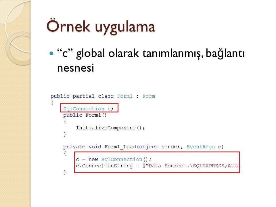Örnek uygulama c global olarak tanımlanmış, bağlantı nesnesi
