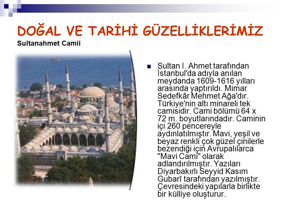 DOĞAL VE TARİHİ GÜZELLİKLERİMİZ Sultanahmet Camii