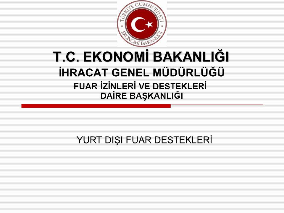 T.C. EKONOMİ BAKANLIĞI İHRACAT GENEL MÜDÜRLÜĞÜ