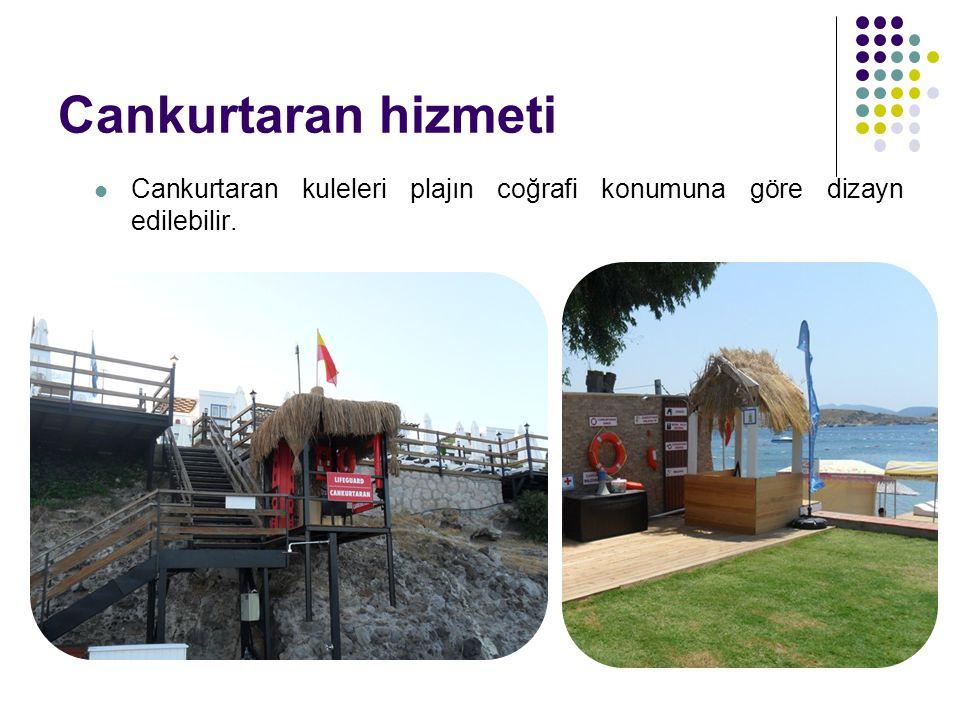 Cankurtaran hizmeti Cankurtaran kuleleri plajın coğrafi konumuna göre dizayn edilebilir.