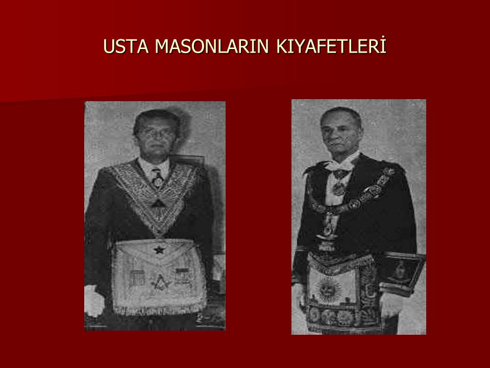 USTA MASONLARIN KIYAFETLERİ