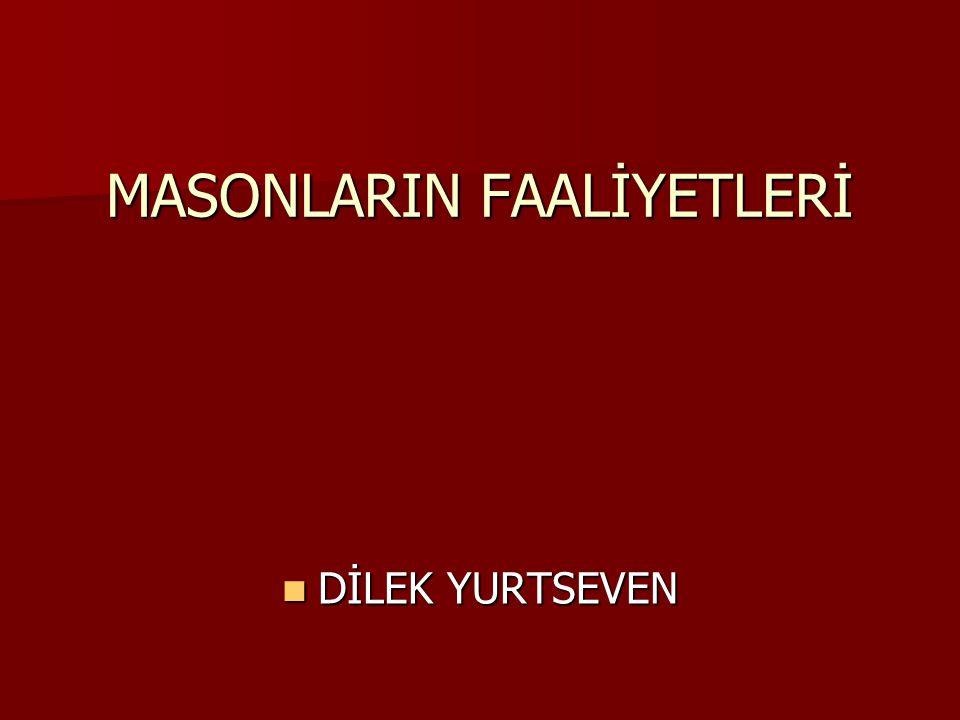 MASONLARIN FAALİYETLERİ