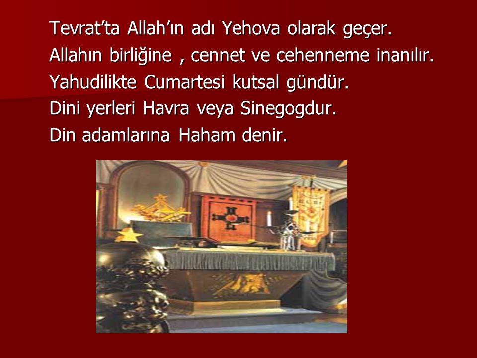 Tevrat'ta Allah'ın adı Yehova olarak geçer.