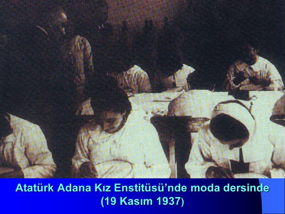 Atatürk Adana Kız Enstitüsü'nde moda dersinde (19 Kasım 1937)