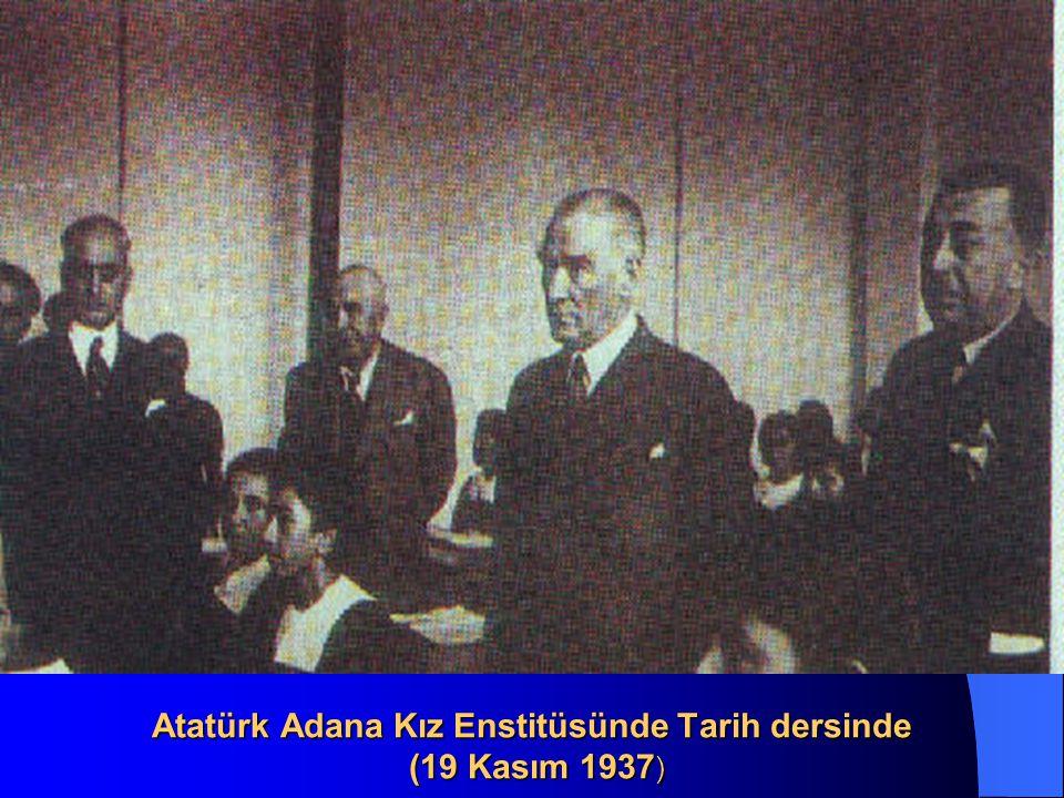 Atatürk Adana Kız Enstitüsünde Tarih dersinde (19 Kasım 1937)
