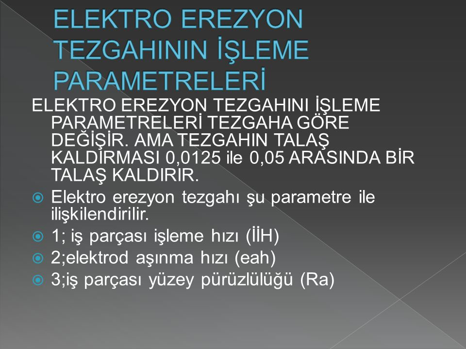 ELEKTRO EREZYON TEZGAHININ İŞLEME PARAMETRELERİ