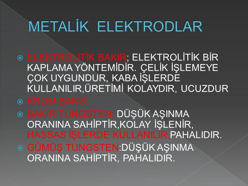 METALİK ELEKTRODLAR
