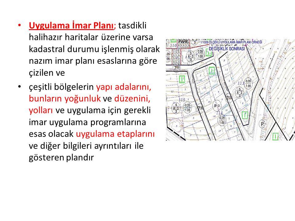 Uygulama İmar Planı; tasdikli halihazır haritalar üzerine varsa kadastral durumu işlenmiş olarak nazım imar planı esaslarına göre çizilen ve