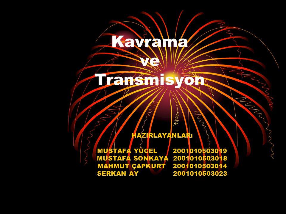 Kavrama ve Transmisyon