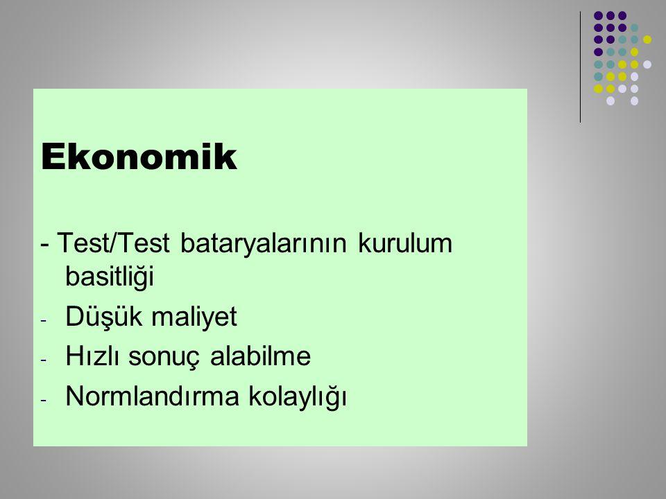 Ekonomik - Test/Test bataryalarının kurulum basitliği Düşük maliyet