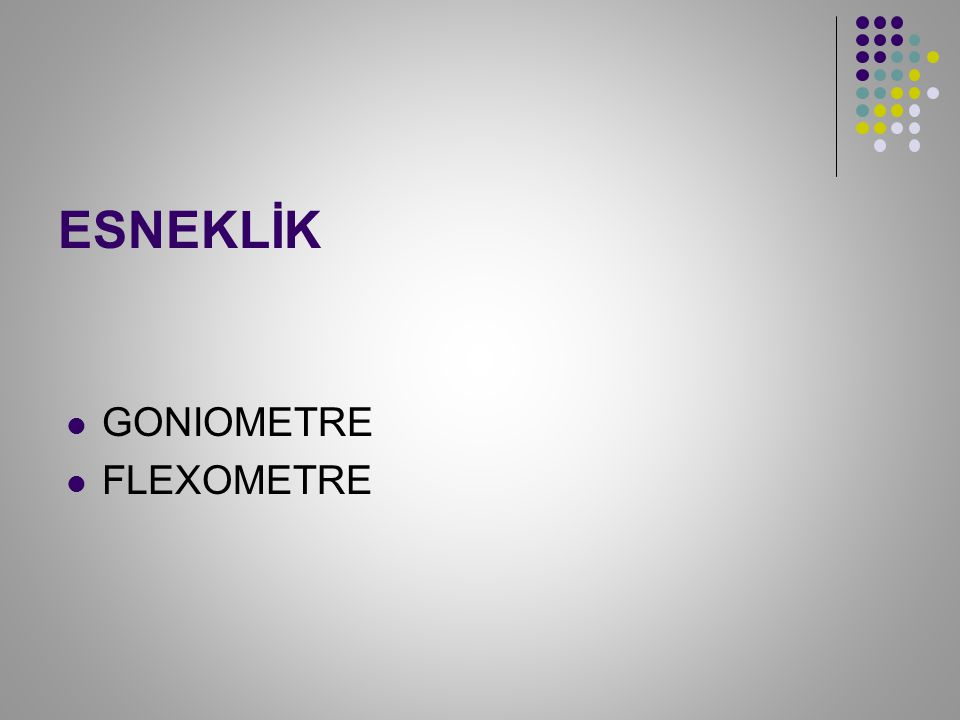 ESNEKLİK GONIOMETRE FLEXOMETRE