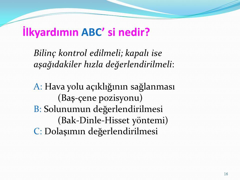 İlkyardımın ABC' si nedir