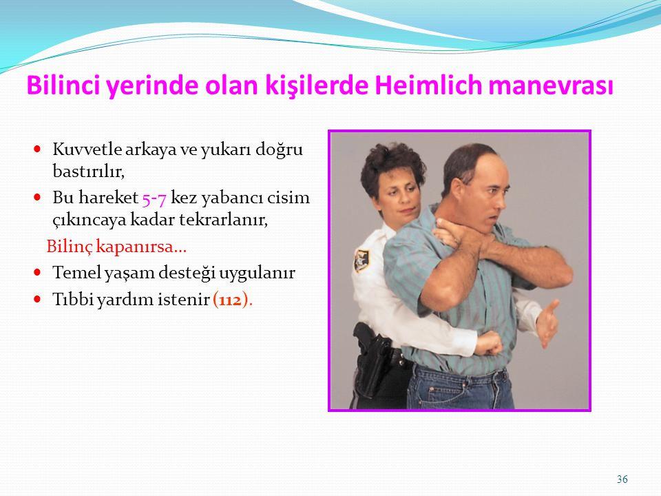 Bilinci yerinde olan kişilerde Heimlich manevrası