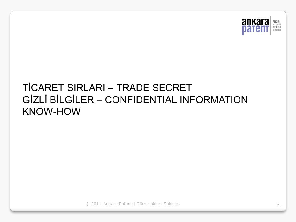 TİCARET SIRLARI – TRADE SECRET
