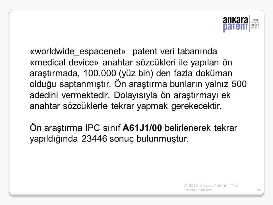 «worldwide_espacenet» patent veri tabanında «medical device» anahtar sözcükleri ile yapılan ön araştırmada, 100.000 (yüz bin) den fazla doküman olduğu saptanmıştır. Ön araştırma bunların yalnız 500 adedini vermektedir. Dolayısıyla ön araştırmayı ek anahtar sözcüklerle tekrar yapmak gerekecektir.